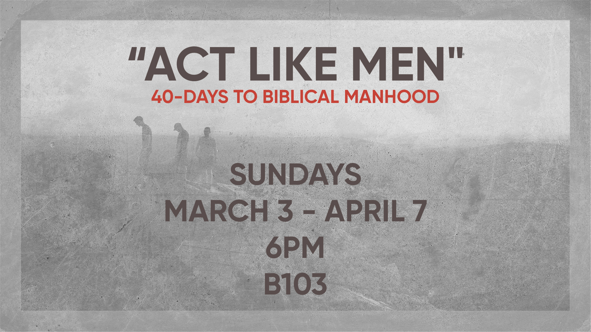Act Like Men: 40-days to Biblical Manhood