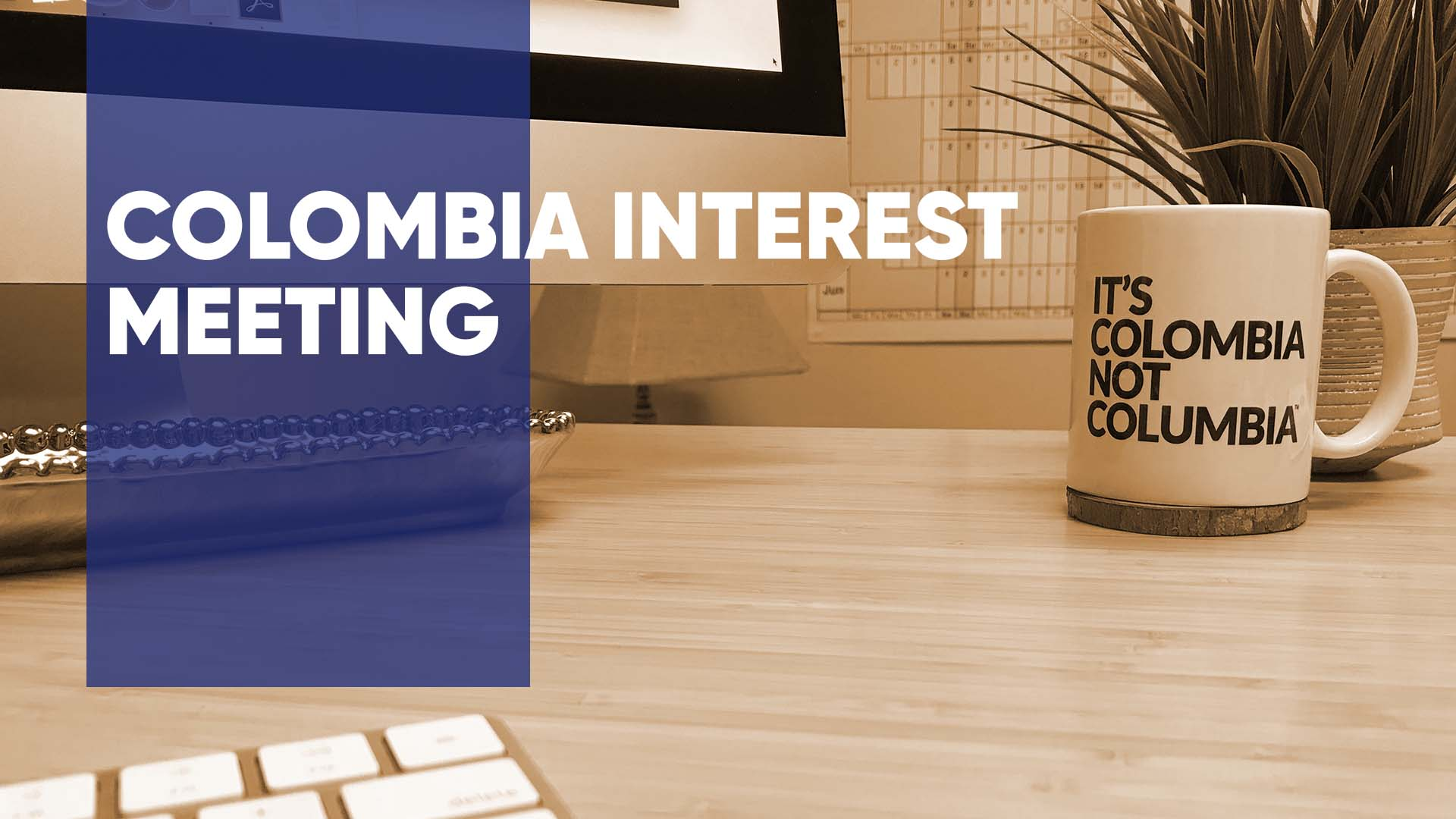 Colombia Interest Meeting