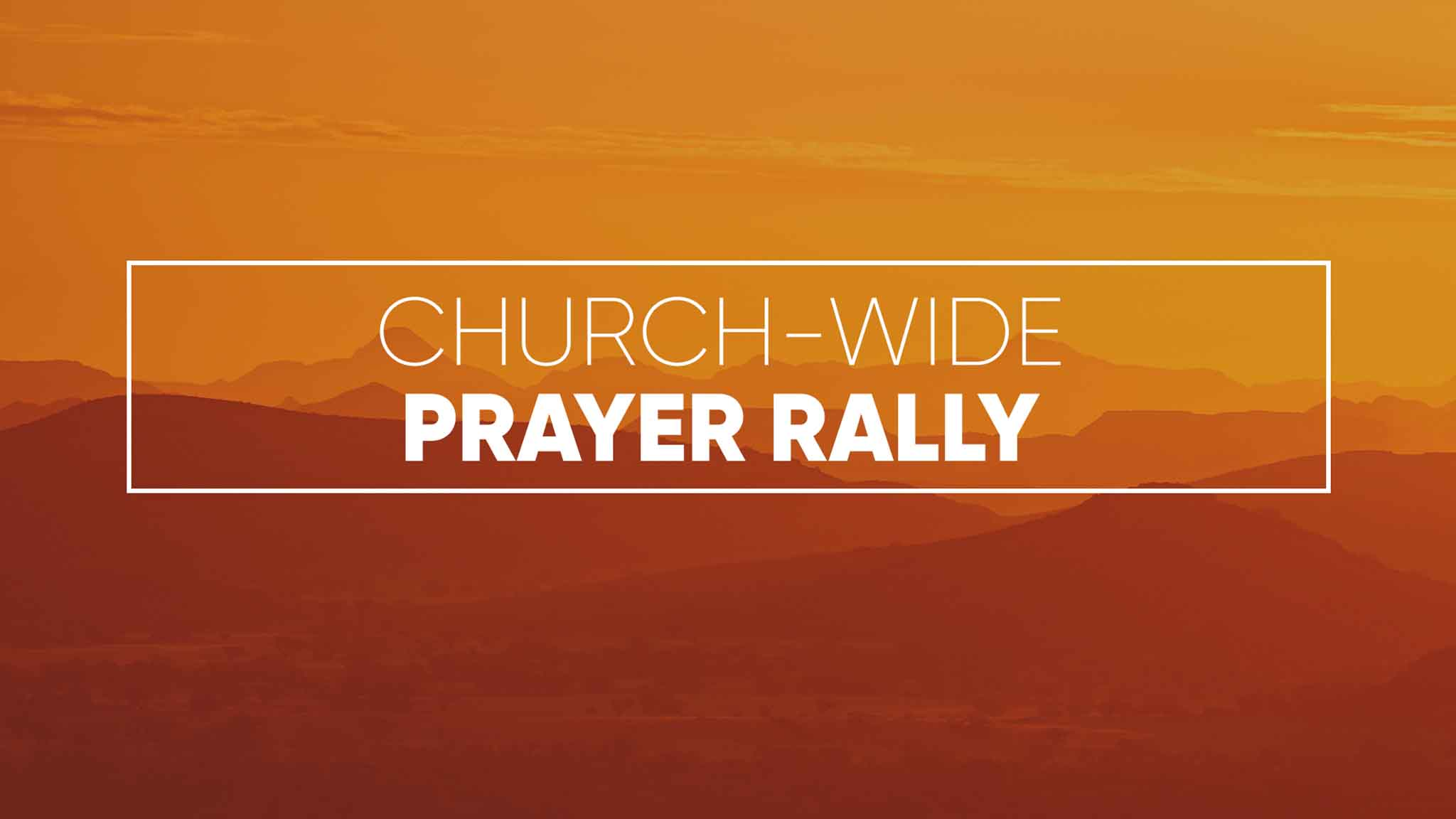 Church Wide Prayer Rally